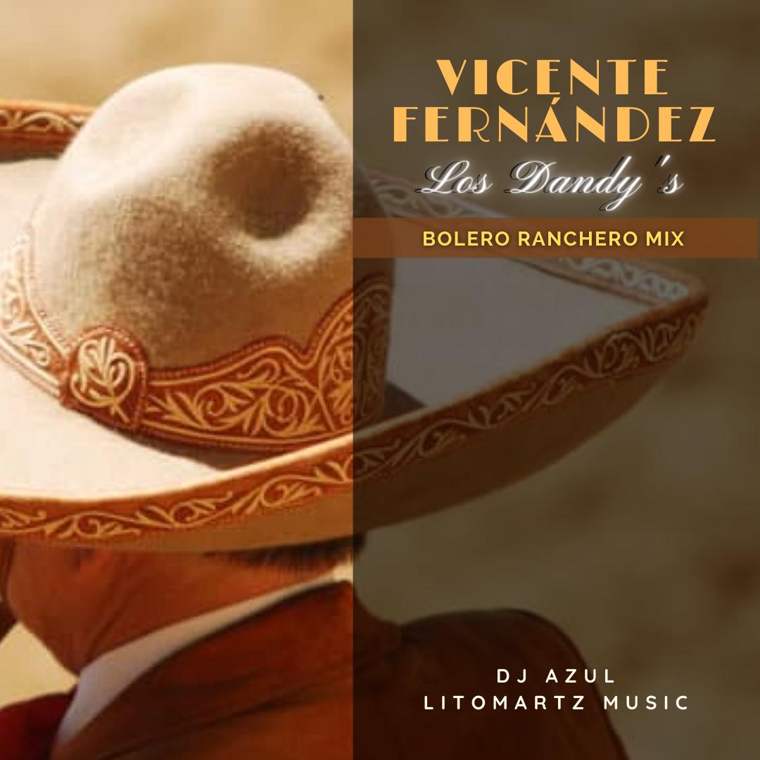 Vicente Fernández y Los Dandy's - Bolero Ranchero Mix